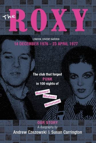 the-roxy-our-story-the-club-that-forged-punk-in-100-nights-of-madness-mayhem-and-misfortune