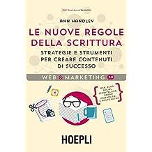 Le nuove regole della scrittura: Strategie e strumenti per creare contenuti di sucesso