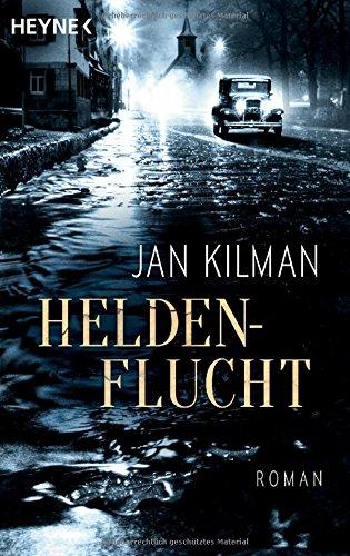 Kilman, Jan: Heldenflucht