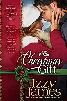 The Christmas Gift (Brandywine Village Book 1) by [James, Izzy]