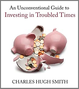 An Unconventional Guide to Investing in Troubled Times (English Edition) par [Smith, Charles Hugh]