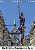 Die Brunnenfiguren von Bern (Tischkalender 2019 DIN A5 hoch): Bern. Wunderschöne, mittelalterliche Brunnen zieren die Hauptstadt der Schweiz. (Monatskalender, 14 Seiten ) (CALVENDO Orte)