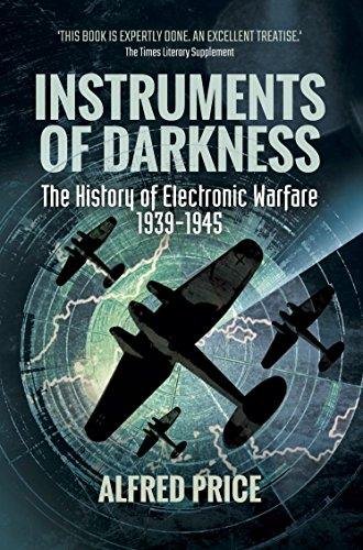 Instruments of Darkness: The History of Electronic Warfare, 1939-1945 (English Edition)