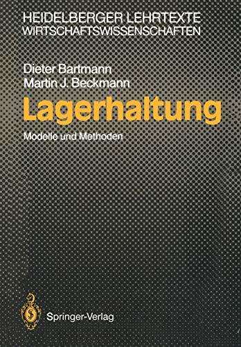 Lagerhaltung: Modelle und Methoden (Heidelberger Lehrtexte Wirtschaftswissenschaften)