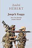 Jusqu'à Raqqa - Avec les Kurdes contre Daech