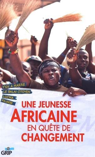 Une Jeunesse Africaine en Quete de Changement par Collectif