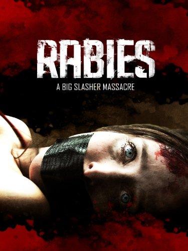 Rabies: A Big Slasher Massacre