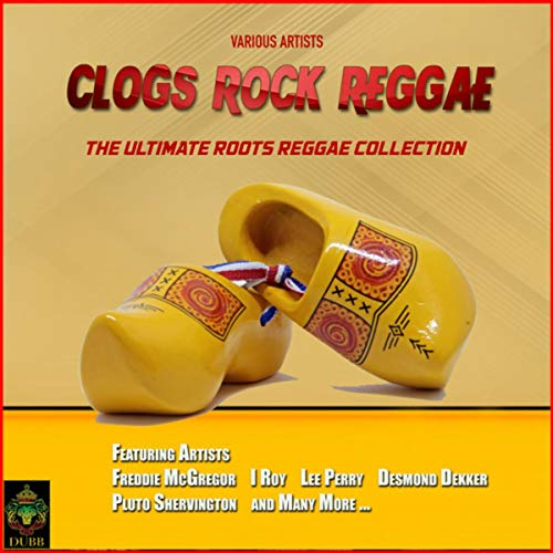Clog Rocks Reggae - The Ultimate Roots Reggae Collection