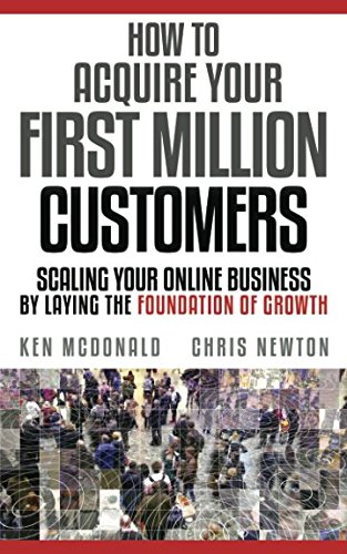 how-to-acquire-your-first-million-customers-scaling-your-online-business-by-laying-the-foundation-fo