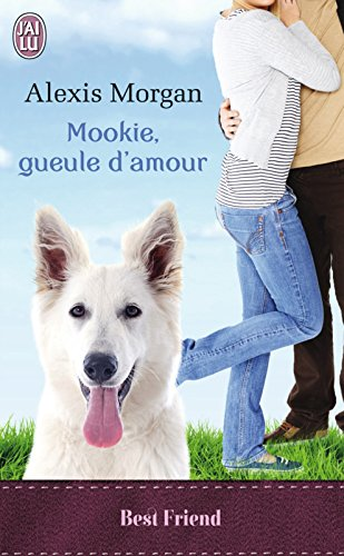 Mookie, gueule d'amour (J'ai Lu Best Friend) (French Edition)