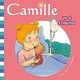 Camille Va A L'Hopital T15
