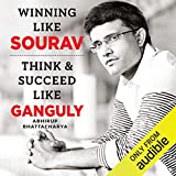 Winning Like Sourav: Think & Succeed Like Ganguly