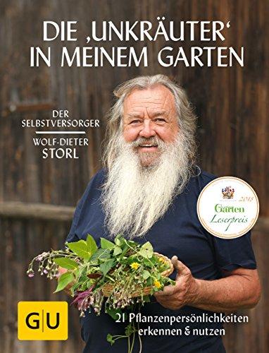 Die Unkräuter in meinem Garten: 21 Pflanzenpersönlichkeiten erkennen & nutzen (GU Garten Extra)