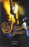 Schwanentanz: Erotischer Roman