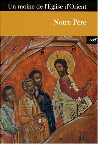Notre Père : Introduction à la foi et à la vie chrétienne