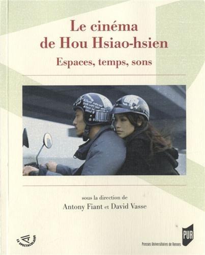 Le cinma de Hou Hsiao-hsien : Espaces, temps, sons