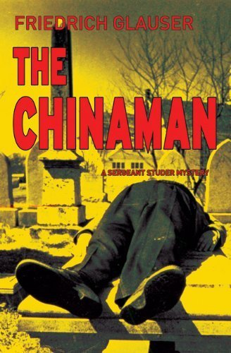 The Chinaman: A Sergeant Studer Mystery by Glauser, Friedrich (2008) Paperback
