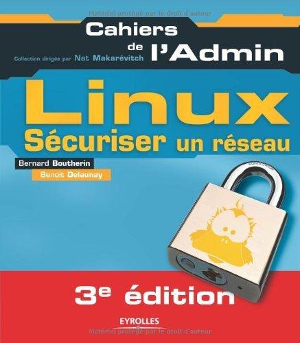 Linux : Sécuriser un réseau par Bernard Boutherin