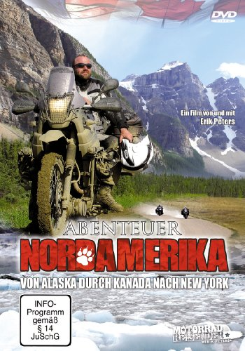 Abenteuer Nordamerika - von Alaska durch Kanada nach New York, Erik Peters