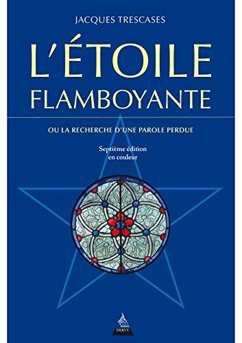 L'étoile flamboyante : Ou la recherche d'une parole perdue (Flamboyant D)