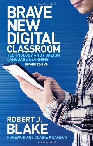 Brave New Digital Classroom: Technology and Foreign Language Learning 2nd edition by Blake, Robert (2013) Paperback