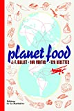 Planet Food. 900 photos - 120 recettes