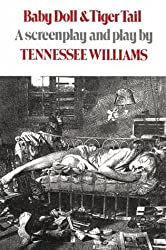 Baby Doll & Tiger Tail: A screenplay and play by Tennessee Williams by Tennessee Williams (1991-05-17)