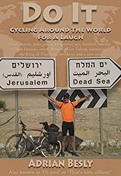 Do It: Cycling Around The World For A Laugh (English Edition)