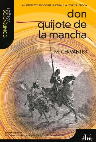 Don Quijote de la Mancha: Analisis y Estudio Sobre La Obra, El Autor y Su Epoca (Compendios Vosgos)