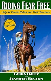 Riding Fear Free: Help for Fearful Riders and Their Teachers (English Edition) di [Daley, Laura, Becton, Jennifer]