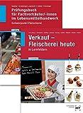 Paketangebot Verkauf - Fleischerei heute und Prüfungsbuch Fachverkäufer/-innen