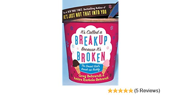 Its called a breakup because its broken the smart girls breakup its called a breakup because its broken the smart girls breakup buddy ebook greg behrendt amiira ruotola behrendt amazon kindle store fandeluxe Image collections