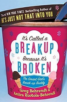It's Called a Breakup Because It's Broken: The Smart Girl's Breakup Buddy par [Behrendt, Greg, Ruotola-Behrendt, Amiira]