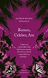 Borneo, Celebes, Aru (Penguin Great Journeys)
