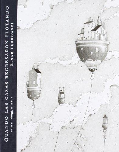 Cuando Las Casas Regresan Flotando A Su Hogar (Álbumes ilustrados) por Einar Turkowski