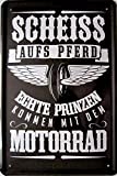 vielesguenstig-2013 Blechschild Schild 20x30cm - Scheiß auf Pferd echte Prinzen kommen mit dem Motorrad Bike Biker