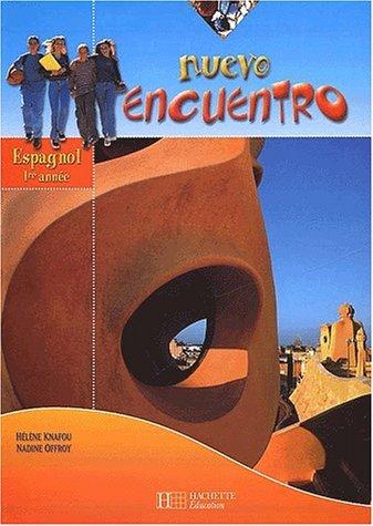 Espagnol 1re anne Nuevo Encuentro by Hlne Knafou (2002-05-28)