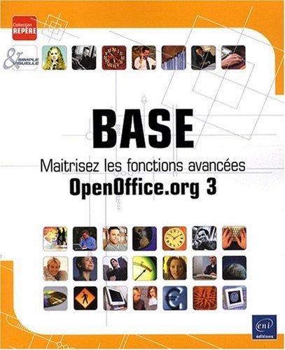 Base : maîtrisez les fonctions avancées (OpenOffice.org 3)
