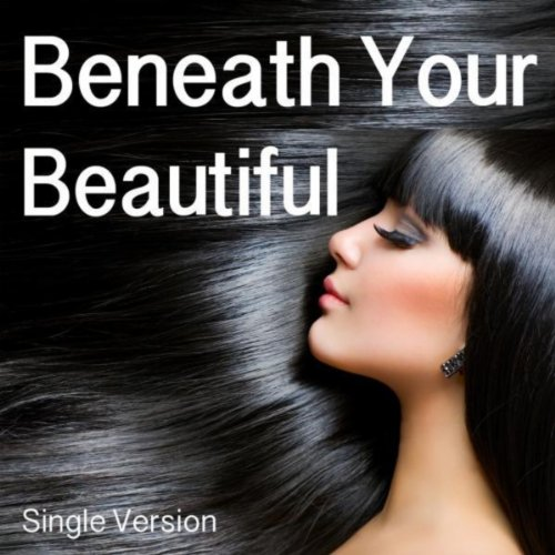Beneath Your Beautiful (Let Me See)