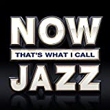 NOW Thats What I Call Jazz