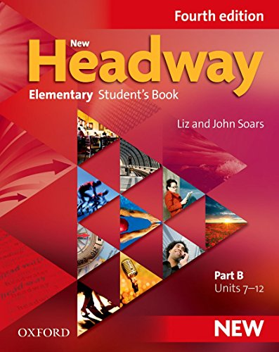 New Headway 4th Edition Elementary. Student's Book B (New Headway Fourth Edition)