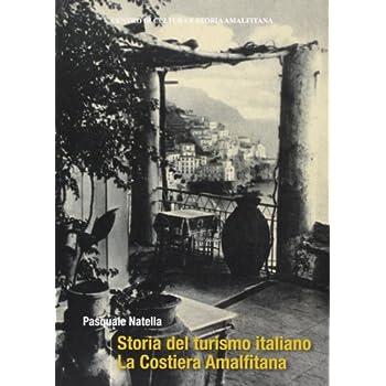 Storia Del Turismo Italiano. La Costiera Amalfitana