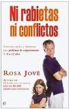 Ni rabietas ni conflictos: Soluciones fáciles y definitivas para problemas de comportamiento de 0 a 12 años (Bolsillo)