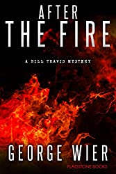 After The Fire (The Bill Travis Mysteries Book 9) (English Edition)