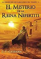 El misterio de la Reina Nefertiti: Premio Eriginal Books 2017 en la categoría de Acción y Aventura (Charlie Wilford y la...