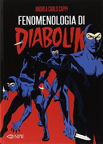 Fenomenologia di Diabolik. Ediz. illustrata