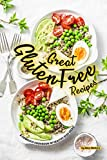 Great Gluten Free Recipes: A Complete Cookbook of Healthy Dish Ideas! (English Edition)