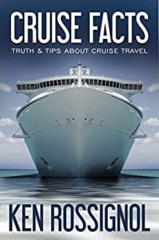 CRUISE FACTS - TRUTH & TIPS ABOUT CRUISE TRAVEL (Traveling Cheapskate Series Book 2) (English Edition)