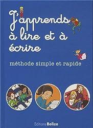 Japprends à lire et à écrire Méthode simple et rapide