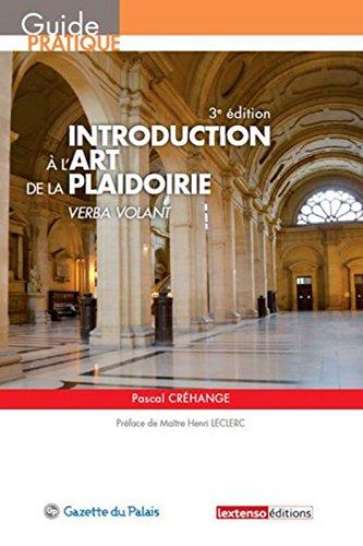 Introduction à l'art de la plaidoirie, 3ème ...